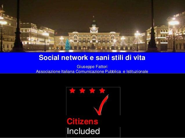 Social network e sani stili di vita Giuseppe Fattori Associazione Italiana Comunicazione Pubblica e Istituzionale Patients...