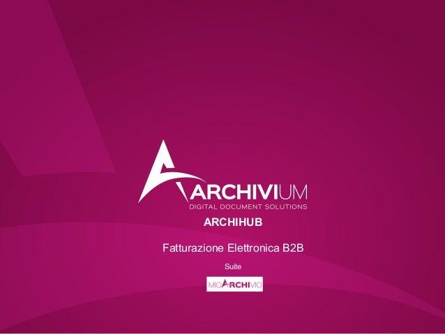 ARCHIHUB Fatturazione Elettronica B2B Suite