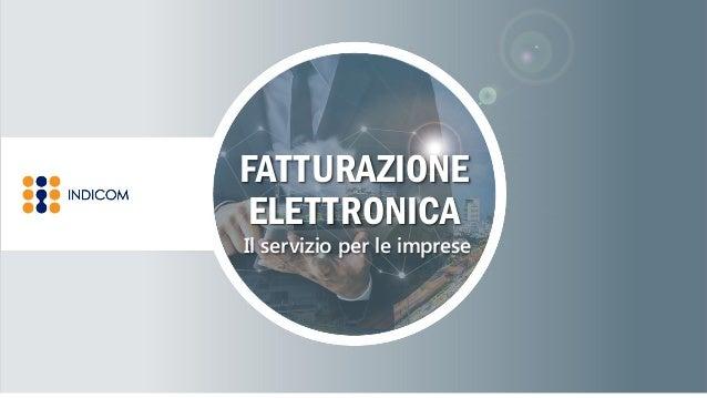 FATTURAZIONE ELETTRONICA Il servizio per le imprese