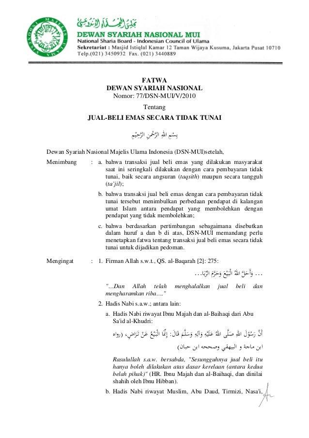 FATWA DEWAN SYARIAH NASIONAL Nomor: 77/DSN-MUI/V/2010 Tentang JUAL-BELI EMAS SECARA TIDAK TUNAI Dewan Syariah Nasional Maj...