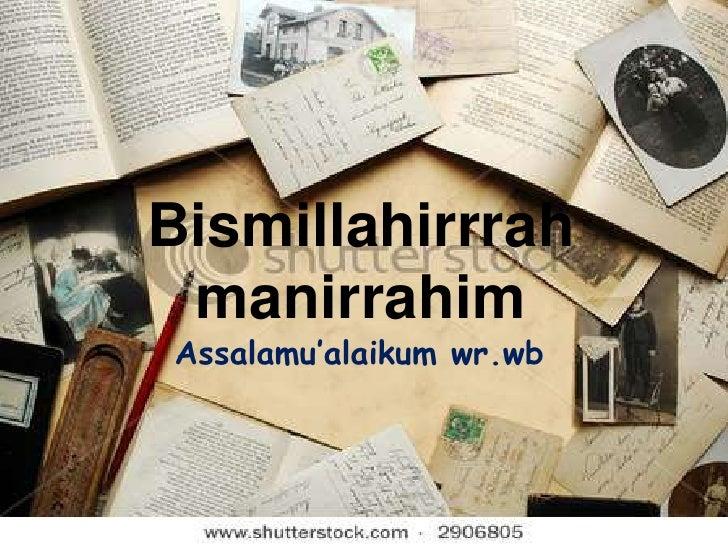 Bismillahirrrah manirrahimAssalamu'alaikum wr.wb