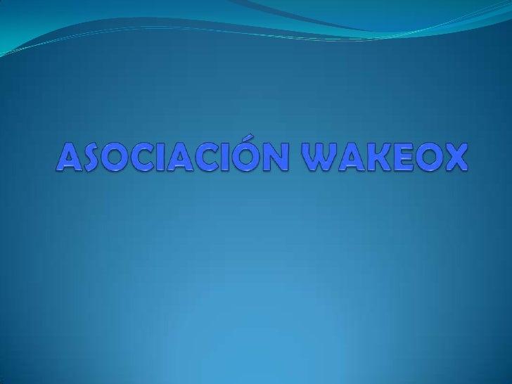 ASOCIACIÓN WAKEOX<br />