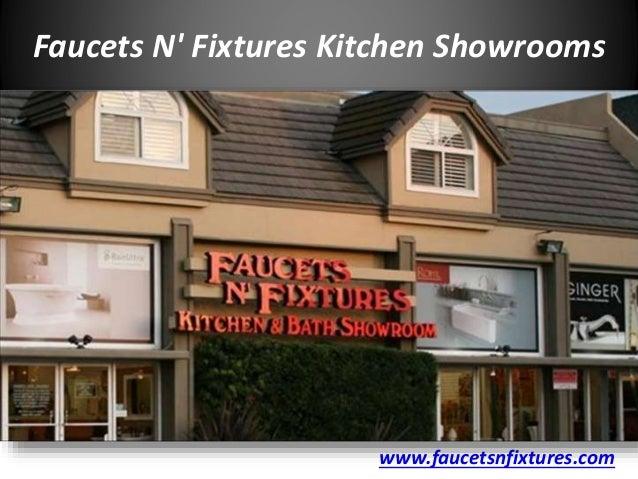 Faucets Nu0027 Fixtures Kitchen Showrooms Www.faucetsnfixtures.com Kitchen  Showrooms In San Diego ...