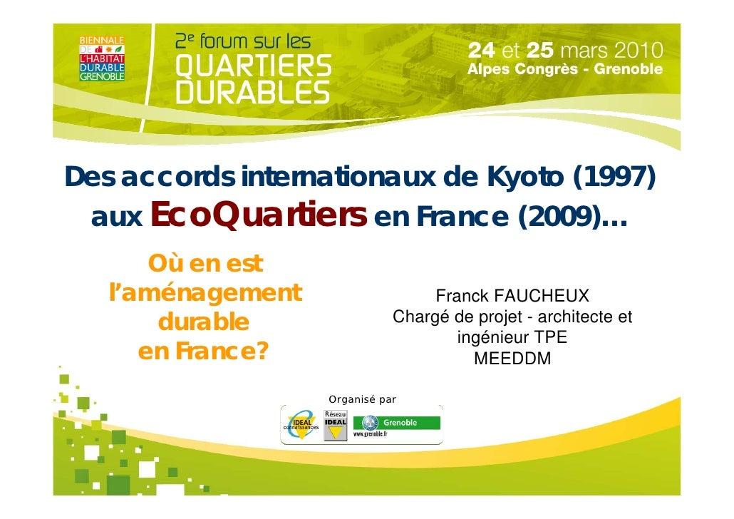 Des accords internationaux de Kyoto (1997)     TiEcoQuartiers  aux t e de vot e sessi en France (2009)…       r        r  ...