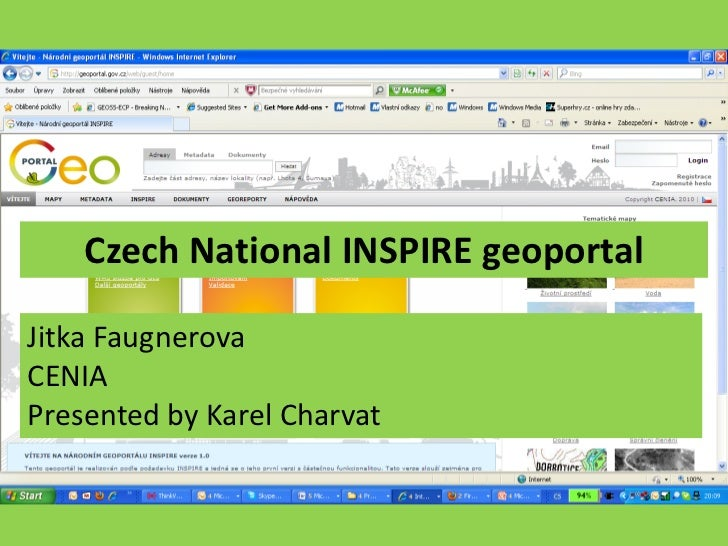 Czech National INSPIRE geoportalJitka FaugnerovaCENIAPresented by Karel Charvat