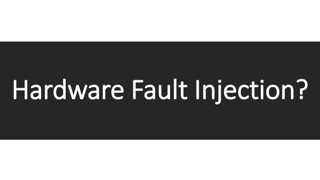 Fault injection attacks Slide 3