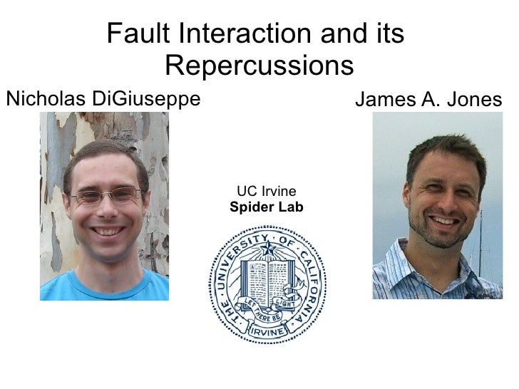 Fault Interaction and its             RepercussionsNicholas DiGiuseppe                James A. Jones                      ...