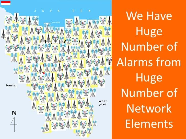 We Have   Huge Number ofAlarms from   Huge Number of  Network Elements 14