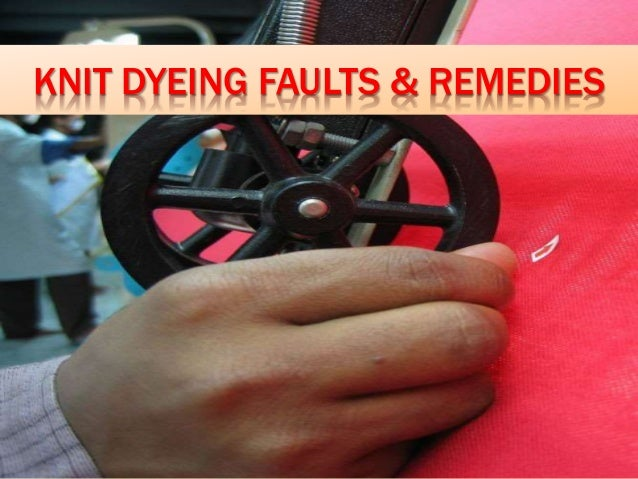 SOUTHEAST UNIVERSITY DEPARTMENT OF TEXTILE ENGINEERING KNIT DYEING FAULTS & REMEDIES