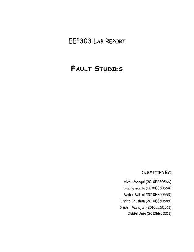 EEP303 LAB REPORT FAULT STUDIES SUBMITTED BY: Vivek Mangal (2010EE50566) Umang Gupta (2010EE50564) Mehul Mittal (2010EE505...
