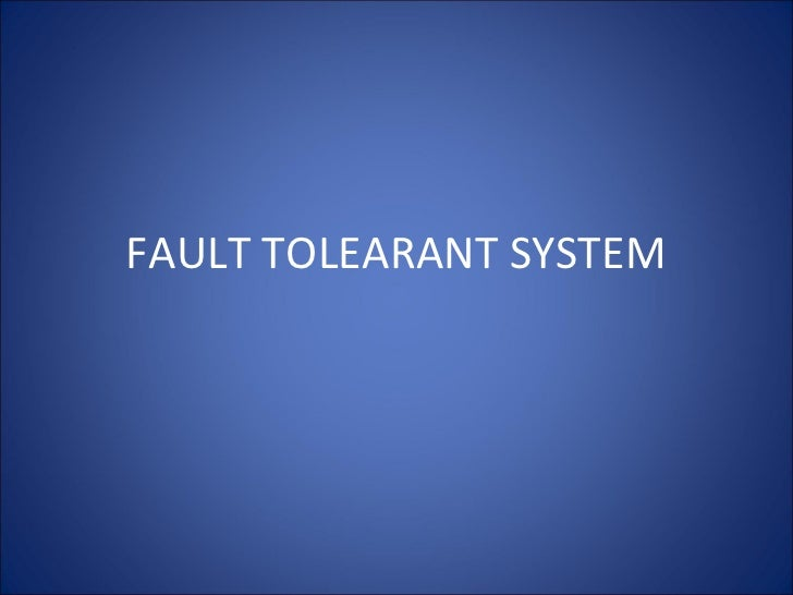 FAULT TOLEARANT SYSTEM