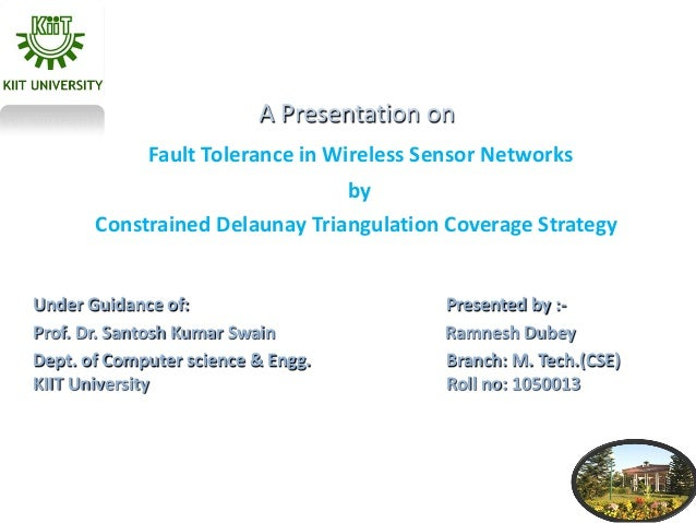 A Presentation on             Fault Tolerance in Wireless Sensor Networks                                by       Constrai...