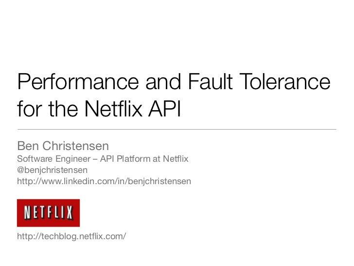 Performance and Fault Tolerancefor the Netflix APIBen ChristensenSoftware Engineer – API Platform at Netflix@benjchristensen...