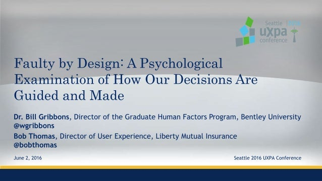 Faulty by Design: A Psychological Examination of How Our Decisions Are Guided and Made