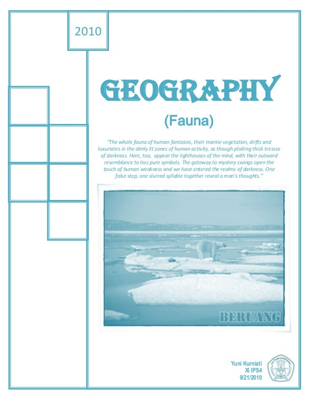 """GEOGRAPHY (Fauna) """"The whole fauna of human fantasies, their marine vegetation, drifts and luxuriates in the dimly lit zon..."""