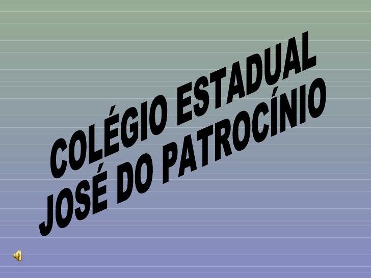 COLÉGIO ESTADUAL  JOSÉ DO PATROCÍNIO