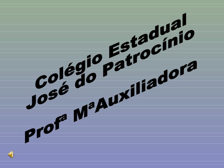 Colégio Estadual  José do Patrocínio Profª MªAuxiliadora