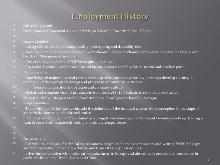 <ul><li>Feb 2008 - present </li></ul><ul><li>Development Component Manager @Magneti Marelli Powertrain Spa (China) </l...