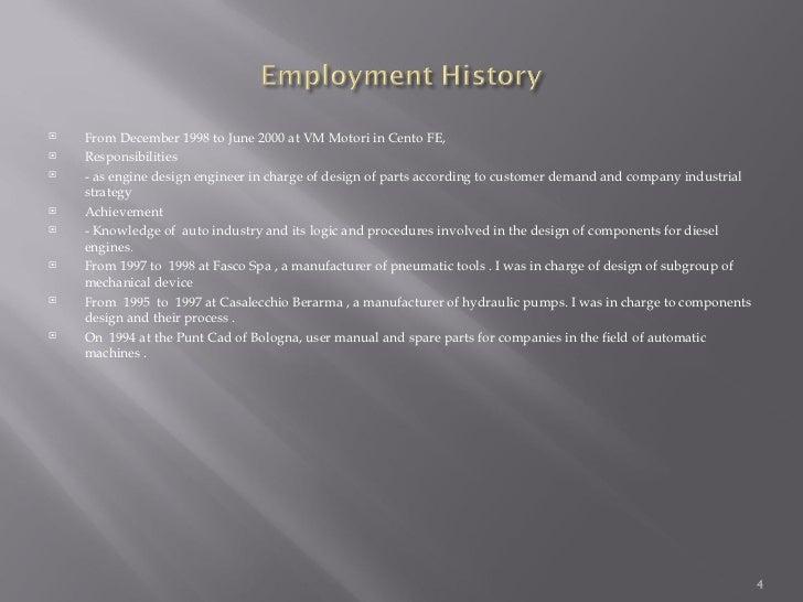 <ul><li>From December 1998 to June 2000 at VM Motori in Cento FE, </li></ul><ul><li>Responsibilities  </li></ul><ul><li>- ...