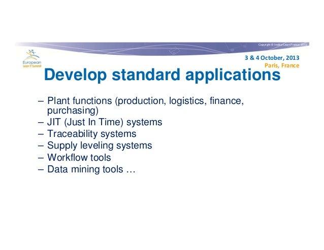 Copyright © Institut Lean France 2013  3 & 4 October, 2013 Paris, France  Develop standard applications – Plant functions ...