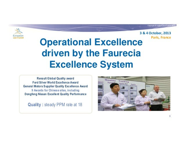 Copyright © Institut Lean France 2013  3 & 4 October, 2013 Paris, France  Operational Excellence driven by the Faurecia Ex...