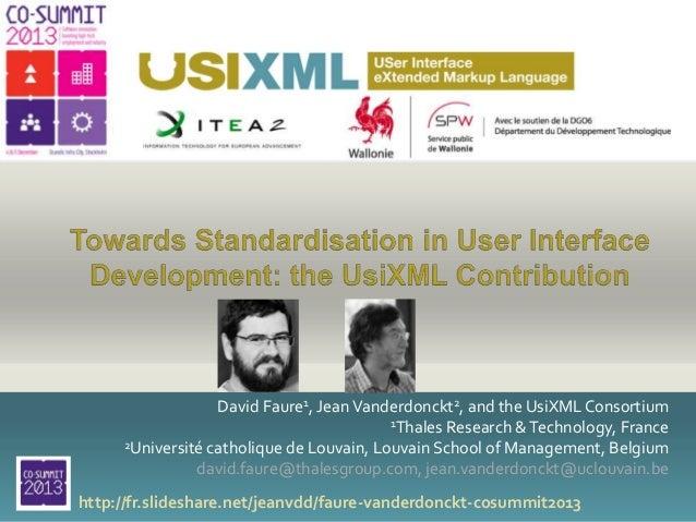 David Faure1, Jean Vanderdonckt2, and the UsiXML Consortium 1Thales Research & Technology, France 2Université catholique d...