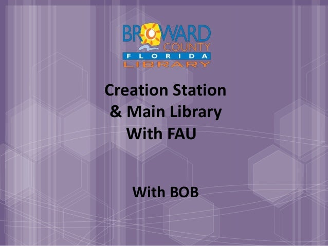 Creation Station & Main Library With FAU With BOB