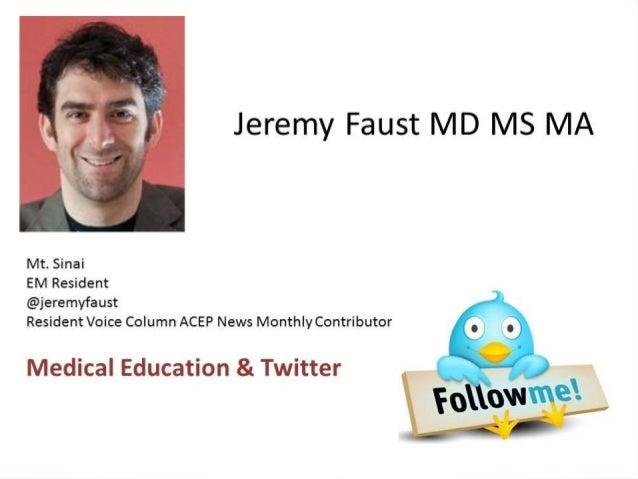 TWITTER for EMergencyMedicine DOCS:Channeling the BuzzJeremy Samuel Faust, MD MS MA@JeremyFaust