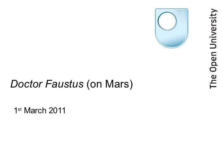 Doctor Faustus  (on Mars) 1 st  March 2011