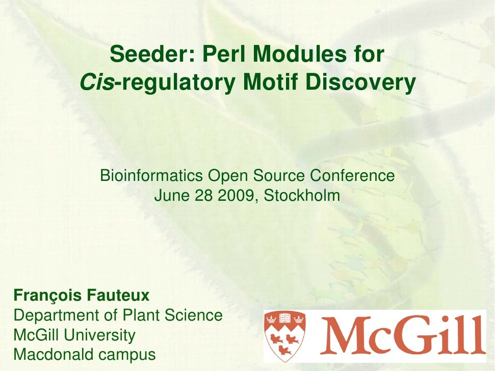 Seeder: Perl Modules for         Cis-regulatory Motif Discovery              Bioinformatics Open Source Conference        ...
