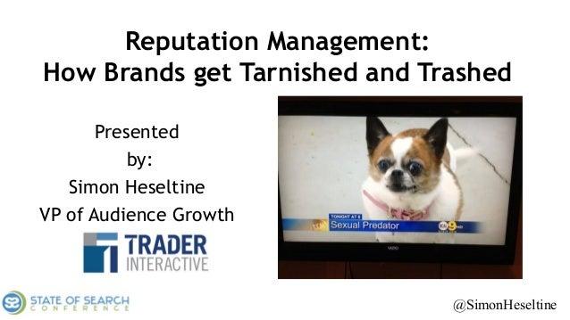 @simonheseltine @AptsForRent@SimonHeseltine@SimonHeseltine Reputation Management: How Brands get Tarnished and Trashed Pre...