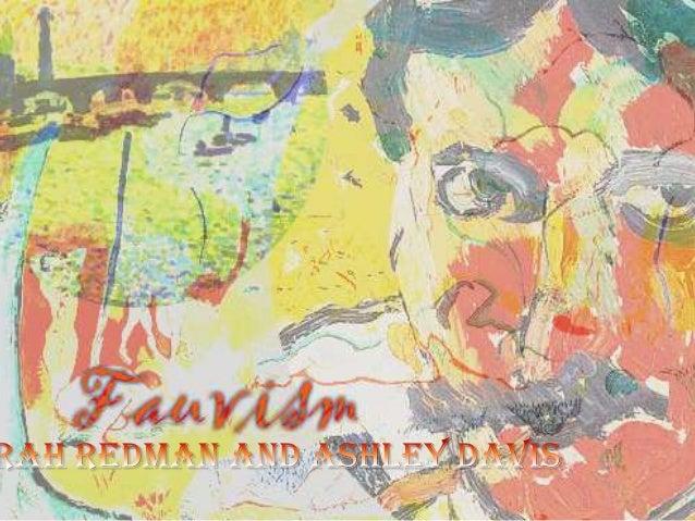FAUVISMBy Ashley Davis and Sarah Redman
