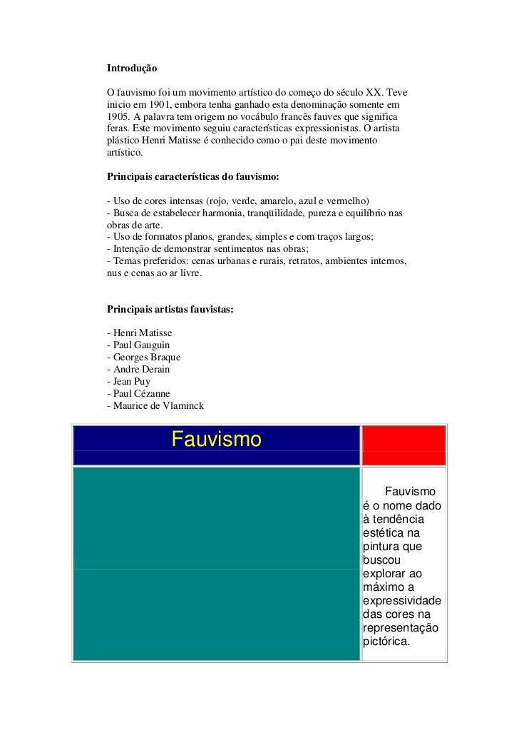 Introdução<br />O fauvismo foi um movimento artístico do começo do século XX. Teve inicio em 1901, embora tenha ganhado e...