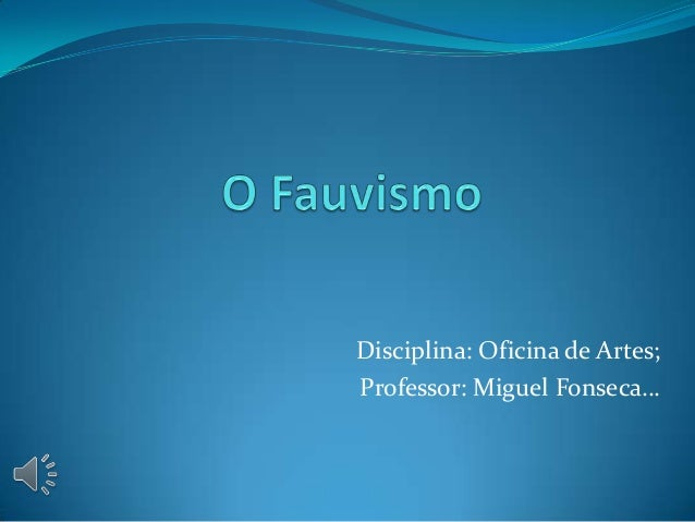 Disciplina: Oficina de Artes;Professor: Miguel Fonseca…