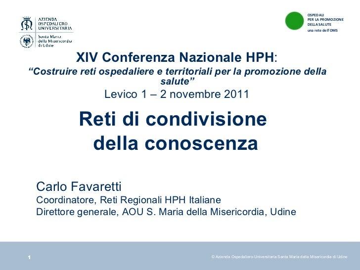"""© Azienda Ospedaliero-Universitaria Santa Maria della Misericordia di Udine XIV Conferenza Nazionale HPH : """" Costruire ret..."""