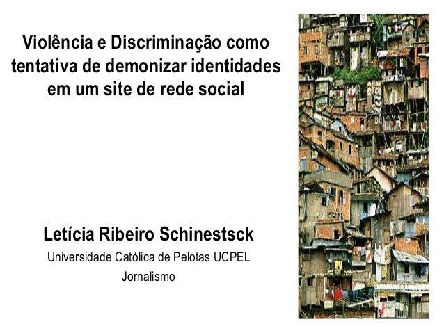 Violência e Discriminação comotentativa de demonizar identidades     em um site de rede social    Letícia Ribeiro Schinest...