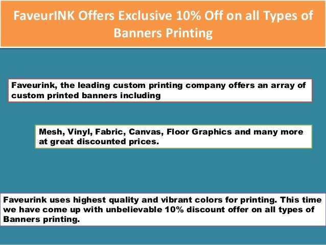 FaveurINK Offers Exclusive 10% Off on all Types of Banners Printing Faveurink, the leading custom printing company offers ...