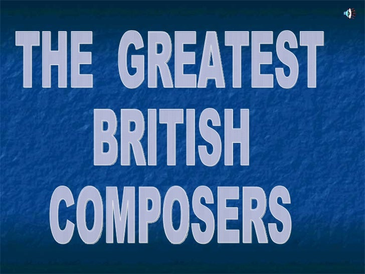 THE  GREATEST BRITISH COMPOSERS