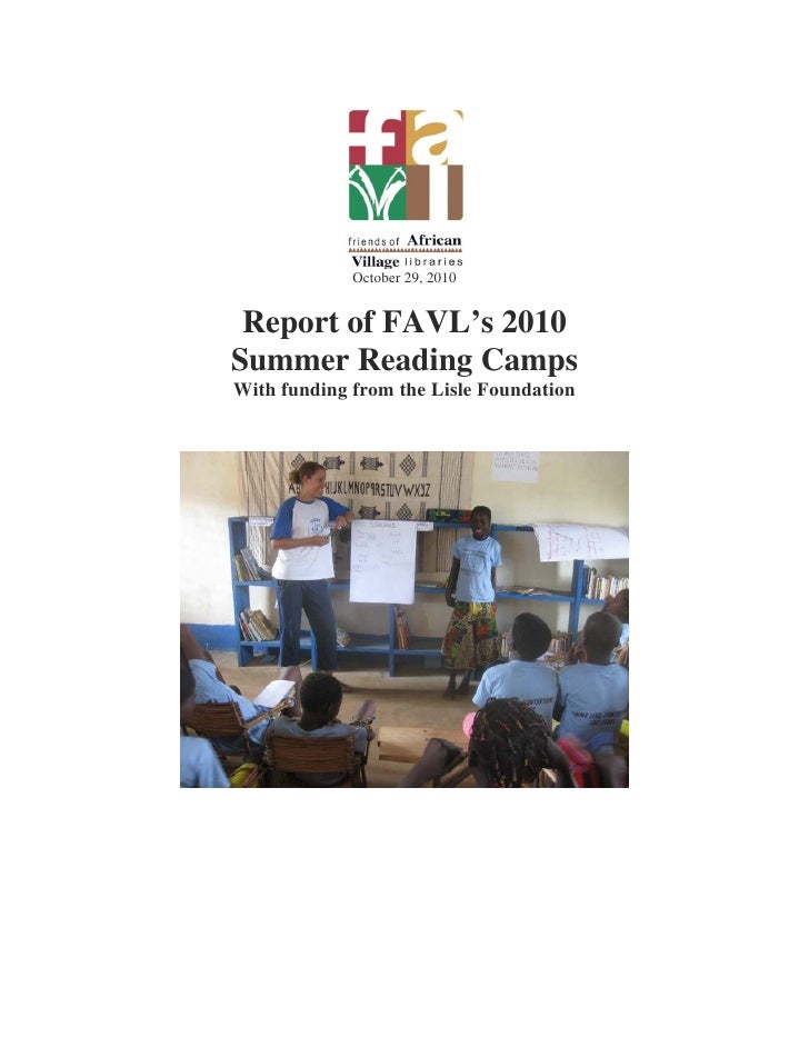 October 29, 2010    Report of FAVL's 2010 Summer Reading Camps With funding from the Lisle Foundation