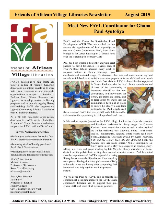 Friends of African Village Libraries Newsletter August 2015 Address: P.O. Box 90533, San Jose, CA 95109 Email: info@favl.o...