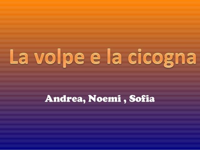 Andrea, Noemi , Sofia