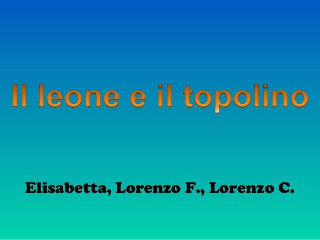 Elisabetta, Lorenzo F., Lorenzo C.