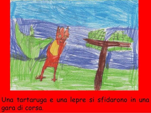 Una tartaruga e una lepre si sfidarono in unagara di corsa.