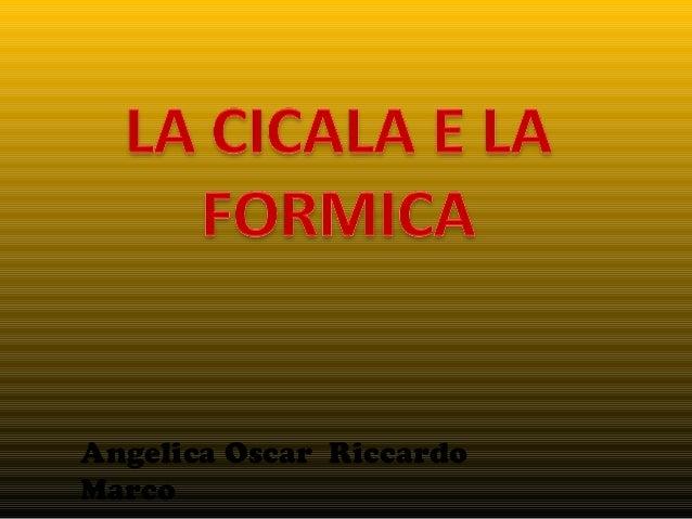 Angelica Oscar RiccardoMarco