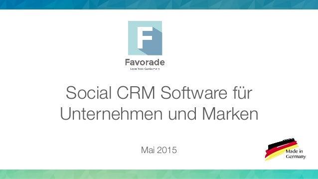 ! Social CRM Software für Unternehmen und Marken! ! Mai 2015