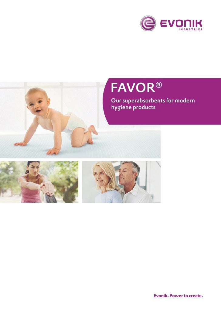 Favor® Our superabsorbents for modern hygiene products                    Evonik. Power to create.