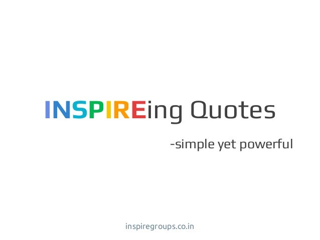 INSPIREing Quotes -simple yet powerful inspiregroups.co.in