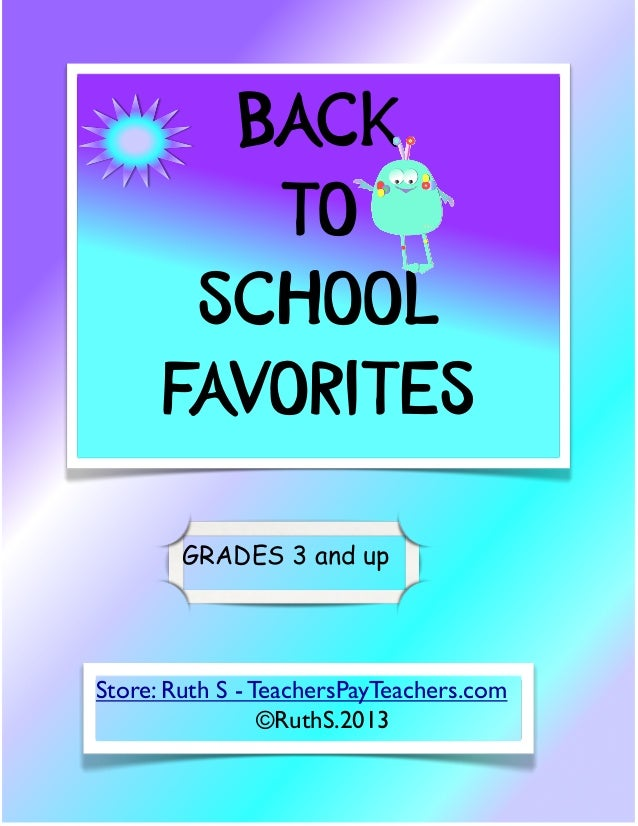 BACK TO SCHOOL FAVORITES Store: Ruth S - TeachersPayTeachers.com ©RuthS.2013 GRADES 3 and up