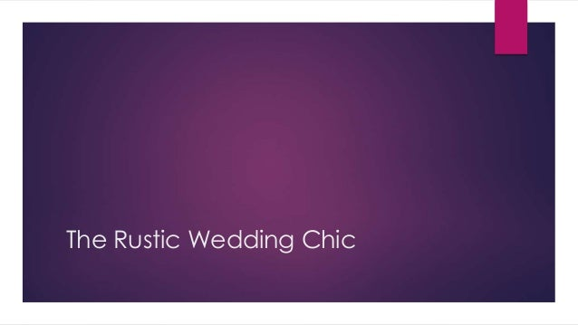 The Rustic Wedding Chic