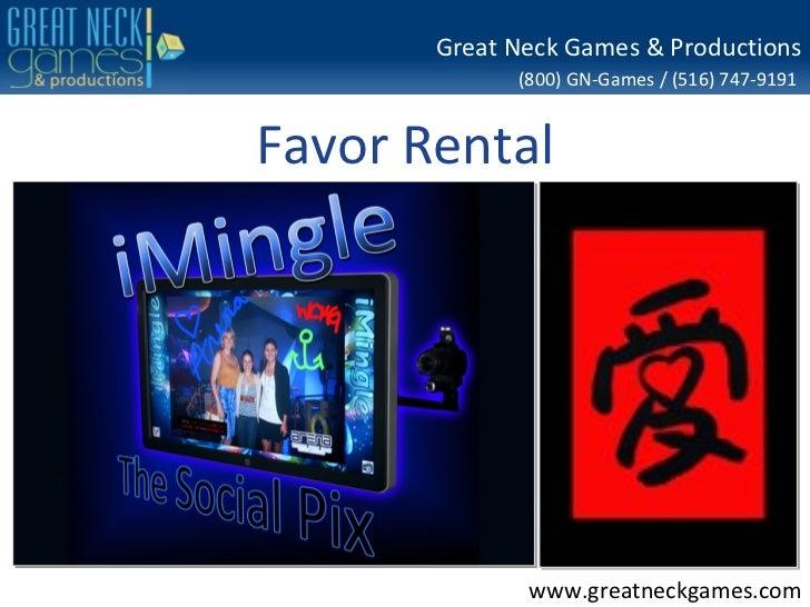 Great Neck Games & Productions             (800) GN-Games / (516) 747-9191Favor Rental              www.greatneckgames.com